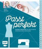 Passt perfekt - Schnittmuster an die eigene Körperform anpassen (eBook, ePUB)