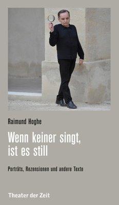 Wenn keiner singt, ist es still (eBook, ePUB) - Hoghe, Raimund