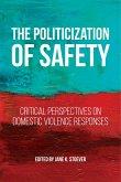 The Politicization of Safety (eBook, ePUB)