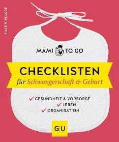 Mami to go - Checklisten für Schwangerschaft & Geburt (Mängelexemplar) - Plagge, Silke R.