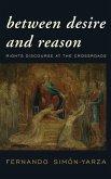 Between Desire and Reason (eBook, ePUB)