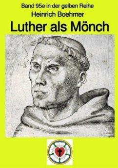 Luther - Kindheit - Jugend - Mönch - Boehmer, Heinrich