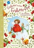 Erdbeerinchen Erdbeerfee. Die schönsten Vorlesegeschichten