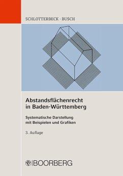 Abstandsflächenrecht in Baden-Württemberg - Schlotterbeck,, Karlheinz;Busch, Manfred
