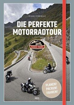 Die perfekte Motorradtour - Stübinger, Oskar