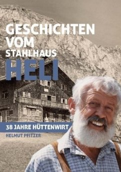 Geschichten vom Stahlhaus Heli - Pfitzer, Helmut