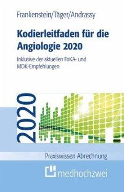 Kodierleitfaden für die Angiologie 2020 - Frankenstein, Lutz;Täger, Tobias;Andrassy, Martin