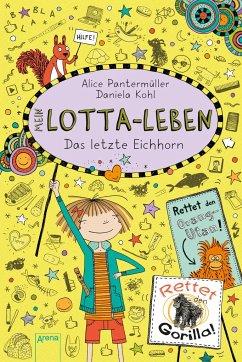 Das letzte Eichhorn / Mein Lotta-Leben Bd.16 - Pantermüller, Alice