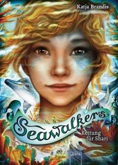 Rettung für Shari / Seawalkers Bd.2 - Brandis, Katja
