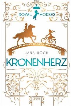 Kronenherz / Royal Horses Bd.1 - Hoch, Jana