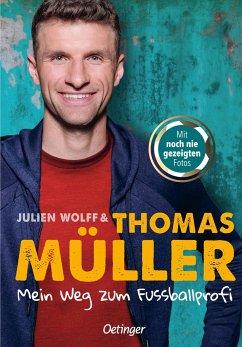 Mein Weg zum Fußballprofi - Müller, Thomas; Wolff, Julien