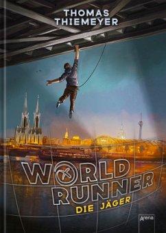 Die Jäger / World Runner Bd.1 - Thiemeyer, Thomas