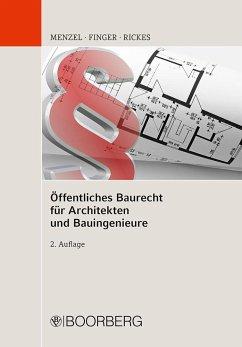 Öffentliches Baurecht für Architekten und Bauingenieure - Menzel, Jörg;Finger, Werner;Rickes, Kirsten