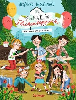 Wir haben was zu feiern / Familie Flickenteppich Bd.2 - Taschinski, Stefanie