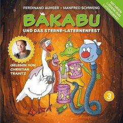 Bakabu und das Sterne-Laternenfest, 1 Audio-CD - Tramitz, Christian; Auhser, Ferdinand; Schweng, Manfred