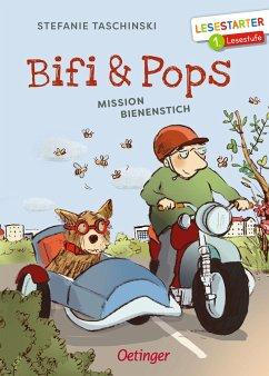 Bifi und Pops. Mission Bienenstich - Taschinski, Stefanie