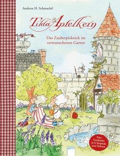 Tilda Apfelkern. Das Zauberpicknick im verwunschenen Garten - Schmachtl, Andreas H.