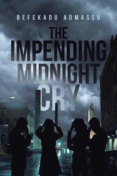 The Impending Midnight Cry - Admassu, Befekadu