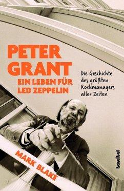 Peter Grant - Ein Leben für Led Zeppelin (eBook, ePUB) - Blake, Mark
