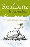 Resilienz ist erlernbar (eBook, ePUB)