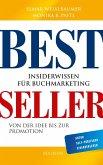 Bestseller. Insiderwissen für Buchmarketing von der Idee bis zur Promotion. Mein eigenes Buch schreiben, veröffentlichen und vermarkten. Tipps von Insidern für Self Publisher, Eigenverleger & Verlage (eBook, ePUB)