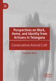 Perspectives on Work, Home, and Identity From Artisans in Telangana (eBook, PDF)