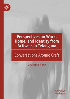 Perspectives on Work, Home, and Identity From Artisans in Telangana (eBook, PDF) - Bose, Chandan