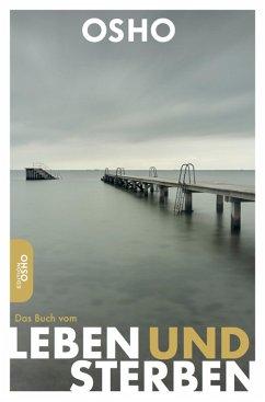 Das Buch vom Leben und Sterben (eBook, ePUB) - Osho
