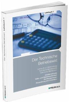 Der Technische Betriebswirt / Der Technische Betriebswirt - Lehrbuch 1 - Schmidt, Elke H; Kampe, Jens K F; Tolkmit, Gerhard