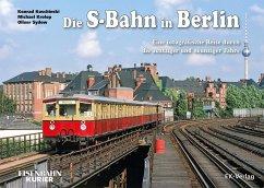 Die S-Bahn in Berlin - Koschinski, Konrad; Krolop, Michael; Sydow, Oliver