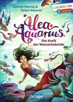 Alea Aquarius - Die Kraft der Wasserkobolde - Stewner, Tanya; Hennig, Simone