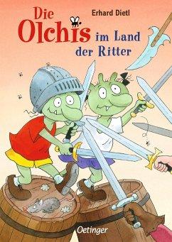 Die Olchis im Land der Ritter - Dietl, Erhard