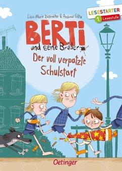Der voll verpatzte Schulstart / Berti und seine Brüder Bd.1 (Lesestarter) - Dickreiter, Lisa-Marie; Götz, Andreas