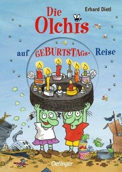 Die Olchis auf Geburtstagsreise - Dietl, Erhard