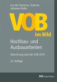 VOB im Bild - Hochbau- und Ausbauarbeiten - Damerau, Hans von der; Tauterat, August; Nolte, Johannes