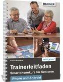 Trainerleitfaden Smartphonekurs für Senioren für IOS und Android