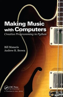 Making Music with Computers (eBook, PDF) - Manaris, Bill; Brown, Andrew R.