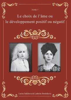 Le choix de l'âme ou, le développement positif ou négatif - Seklitova, Larisa; Strelnikova, Ludmila