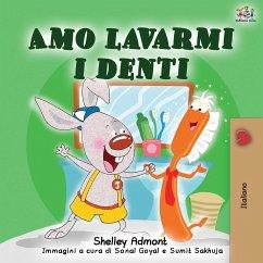 Amo lavarmi i denti: I Love to Brush My Teeth - Italian Edition