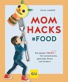 Mom Hacks - Food (Mängelexemplar)