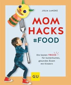 Mom Hacks - Food (Mängelexemplar) - Lanzke, Julia