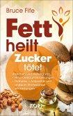 Fett heilt, Zucker tötet (eBook, ePUB)