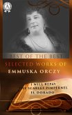 Selected works of Emmuska Orczy (I WILL REPAY, THE SCARLET PIMPERNEL, EL DORADO) (eBook, ePUB)