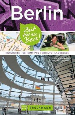 Bruckmann Reiseführer Berlin: Zeit für das Beste