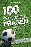 100 skurrile Fragen aus der Welt des Fußballs (eBook, ePUB)