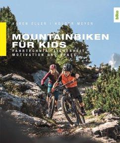 Mountainbiken für Kids (eBook, ePUB) - Eller, Karen; Meyer, Holger