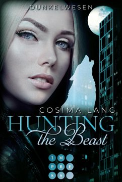 Dunkelwesen / Hunting the Beast Bd.2 (eBook, ePUB) - Lang, Cosima