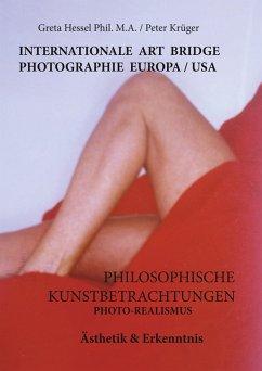 Internationale Photographie Art Bridge Europa /USA (eBook, ePUB) - Krüger, Peter; Hessel Phil. M. A., Greta