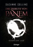 Gefährliche Liebe / Die Tribute von Panem Bd.2