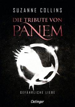Gefährliche Liebe / Die Tribute von Panem Bd.2 - Collins, Suzanne